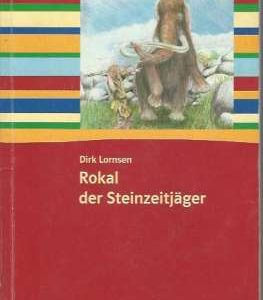 Dirk Lornsen - Rokal der Steinzeitjäger