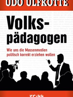 Volkspädagogen von Udo Ulfkotte