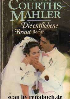 Die entflohene Braut (H. Courths-Mahler)