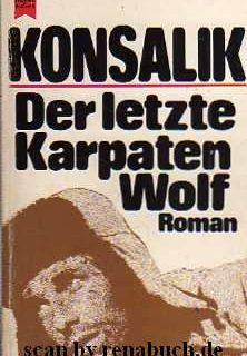 Der letzte Karpatenwolf (Heinz G. Konsalik)