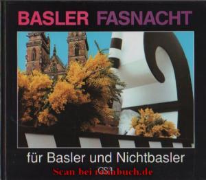 Basler Fasnacht für Basler und Nichtbasler