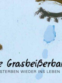Die Grasbeißerbande – Das Sterben wieder ins Leben holen