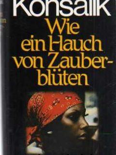 Wie ein Hauch von Zauberblüten (Heinz G. Konsalik)