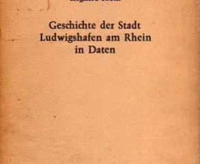 Geschichte der Stadt Ludwigshafen am Rhein in Daten