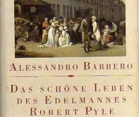 Das schöne Leben des Edelmannes Robert Pyle