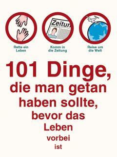 Werbung: 101 Dinge, die man getan haben sollte, bevor das Leben vorbei ist