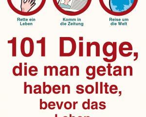 101-Dinge-die-man-getan-haben-sollte-101 Dinge, die man getan haben sollte, bevor das Leben vorbei ist