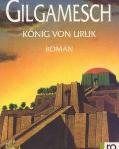 Gilgamesch - König von Uruk