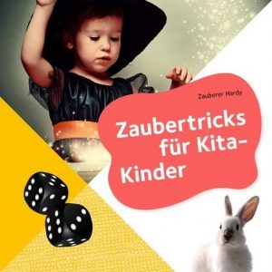 Zaubertricks für Kita-Kinder