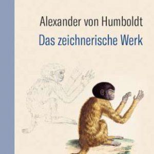 Das zeichnerische Werk von Alexander von Humboldt