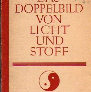 Das Doppelbild von Liht und Stoff von Dr. Eberhard Buchwald