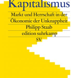 Digitaler Kapitalismus - Philipp Staab