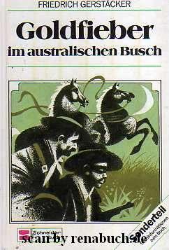 Goldfieber im australischen Busch - Friedrich Gerstäcker - werner-haerter-archiv.de