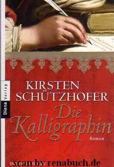 Die Kalligraphin - Kirsten Schützhofer - Buchbeschreibung im werner-haerter-archiv.de