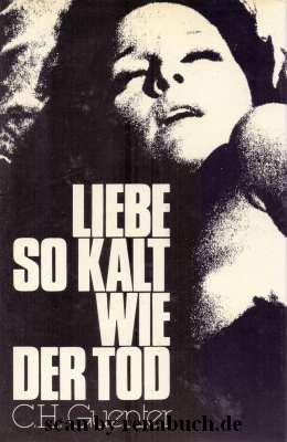 Liebe so kalt wie der Tod - C. H. Guenter - werner-haerter-archiv.de