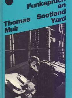 Funkspruch an Scotland Yard - Thomas Muir - werner-haerter-archiv.de