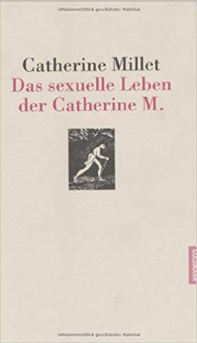 Das sexuelle Leben der Catherine M. - Catherine Millet - im werner-haerter-archiv.de
