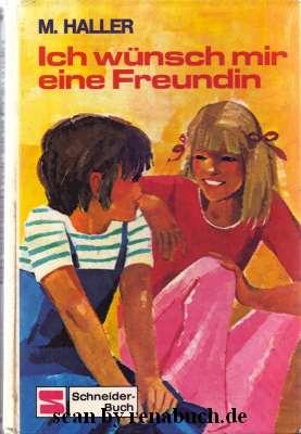 Ich wünsch mir eine Freundin - Buchbeschreibung im werner-haerter-archiv.de