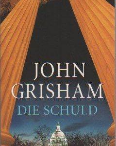 """Buchcover """"Die Schuld"""", Roman von John Grisham, vorgestellt im werner-haerter-archiv.de"""