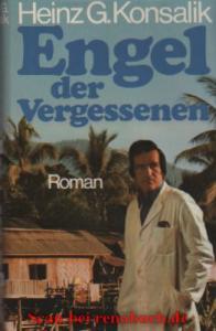 """Buchcover zu """"Engel der Vergessenen"""" - Roman von Heinz G. Konsalik - vorgestellt im werner-haerter-archiv.de"""