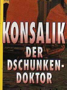 """Buchcover zu """"Der Dschunkendoktor"""" von Heinz G. Konsalik, vorgestellt im werner-haerter-archiv.de"""
