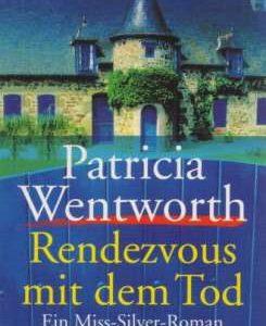 """Buchcover zu """"Rendezvous mit dem Tod"""" von Patricia Wentworth, vorgestellt im werner-haerter-archiv.de"""