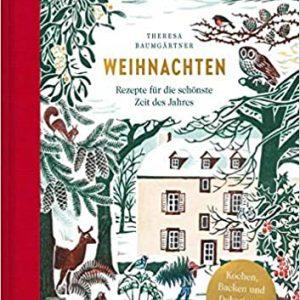 Weihnachten Rezepte für die schönste Zeit des Jahres - Buchvorstellung im werner-haerter-archiv.de